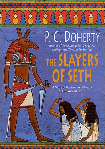 9780312282646: The Slayers of Seth: A Story of Intrigue and Murder Set in Ancient Egypt (Ancient Egypt Mysteries)
