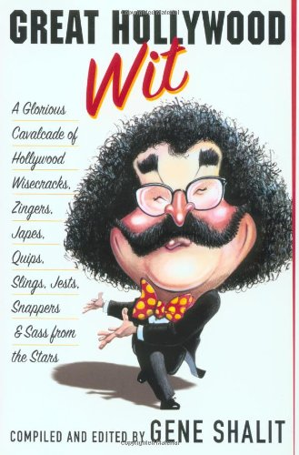 9780312282721: Great Hollywood Wit: A Glorious Cavalcade of Hollywood Wisecracks, Zingers, Japes, Quips, Slings, Jests, Snappers, & Sass from the Stars