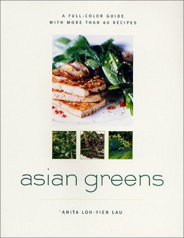 9780312282820: Asian Greens: A Full-Color Guide, Featuring 75 Recipes