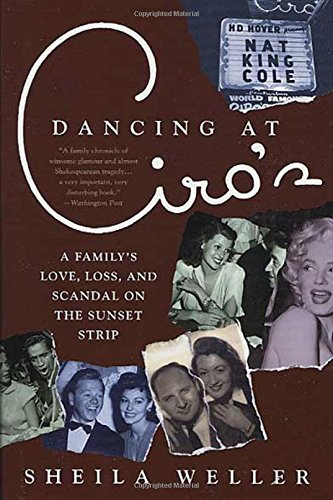 9780312283018: Dancing at Ciro's: A Family's Love, Loss, and Scandal on the Sunset Strip