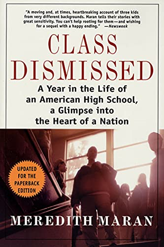 9780312283094: Class Dismissed: A Year in the Life of an American High School, A Glimpse into the Heart of a Nation