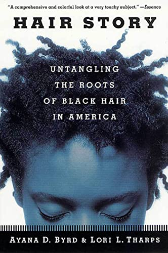 9780312283223: Hair Story: Untangling the Roots of Black Hair in America