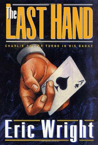 The Last Hand : Charlie Salter Turns in His Badge