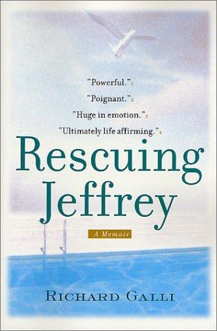 Rescuing Jeffrey: A Memoir: Galli, Richard