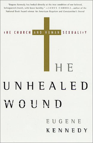 The Unhealed Wound: The Church and Human: Eugene Kennedy