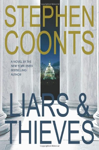 Liars and Thieves: Coonts, Stephen