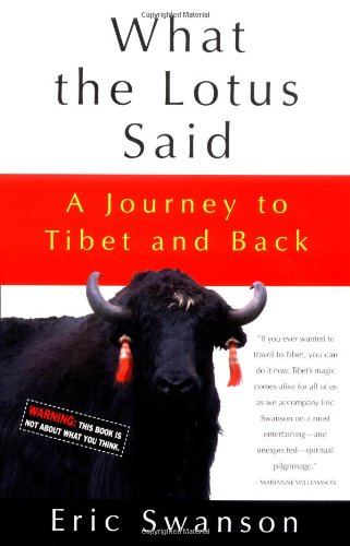 What the Lotus Said: A Journey to Tibet and Back.