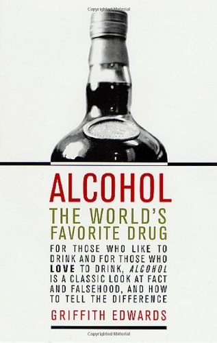 Alcohol: The World's Favorite Drug: Edwards, Griffith