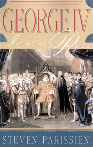 George IV: Parissien, Steven