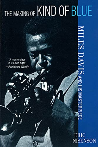 9780312284084: The Making of Kind of Blue: Miles Davis and His Masterpiece
