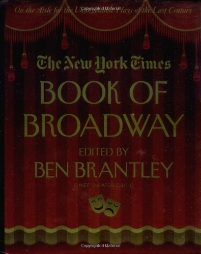 9780312284114: The New York Times Book of Broadway: On the Aisle for the Unforgettable Plays of the Last Century