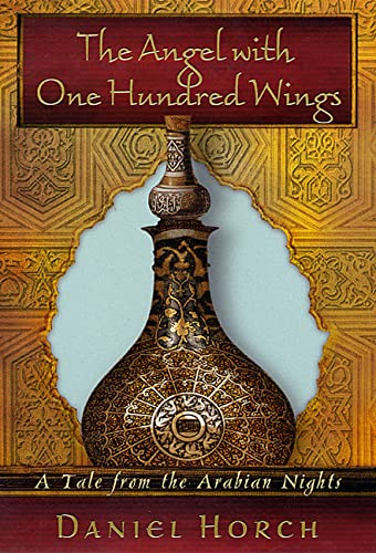 9780312284183: The Angel with One Hundred Wings: A Tale from the Arabian Nights