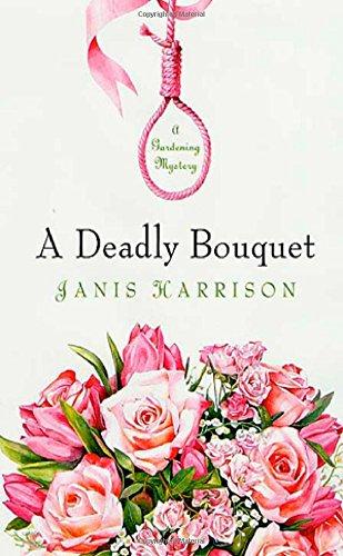 9780312284220: A Deadly Bouquet: A Gardening Mystery