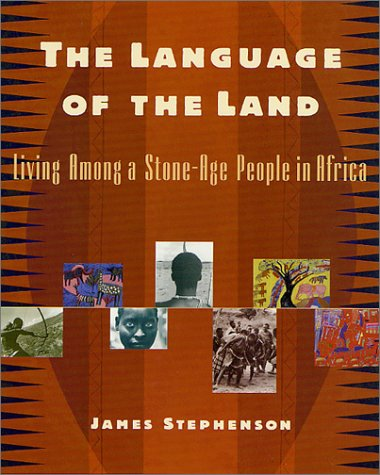 9780312284367: The Language of the Land: Living Among a Stone-Age People in Africa