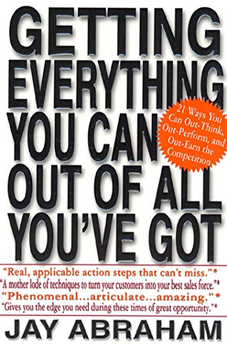 9780312284541: Getting Everything You Can Out of All You've Got: 21 Ways You Can Out-Think, Out-Perform, and Out-Earn the Competition