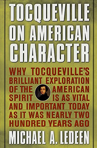 9780312284664: Tocqueville on American Character: Why Tocqueville's Brilliant Exploration of the American Spirit is as Vital and Important Today as It Was Nearly Two Hundred Years Ago
