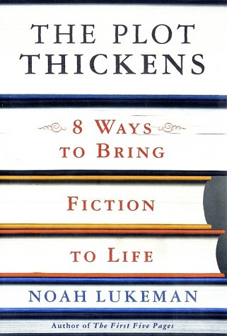 9780312284671: The Plot Thickens: 8 Ways to Bring Fiction to Life