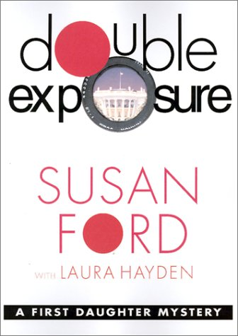 9780312284718: Double Exposure (First Daughter Mysteries, Book 1)