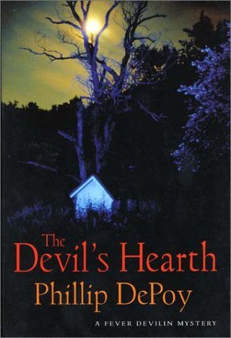 The Devil's Hearth: A Fever Devilin Mystery (0312284853) by DePoy, Phillip