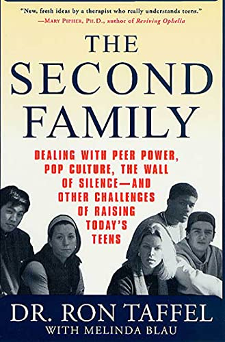 The Second Family: Dealing with Peer Power, Pop Culture, the Wall of Silence -- and Other ...