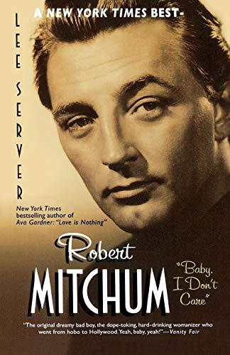"9780312285432: Robert Mitchum: ""Baby, I Don't Care"""