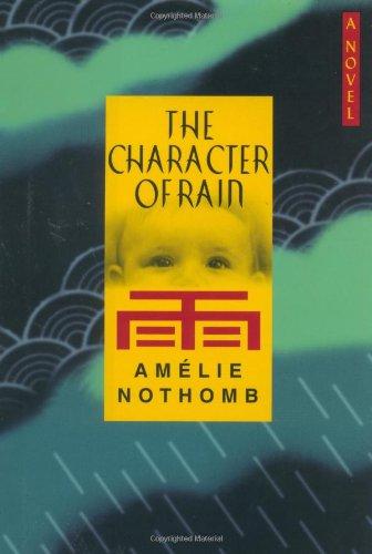 9780312286002: The Character of Rain: A Novel