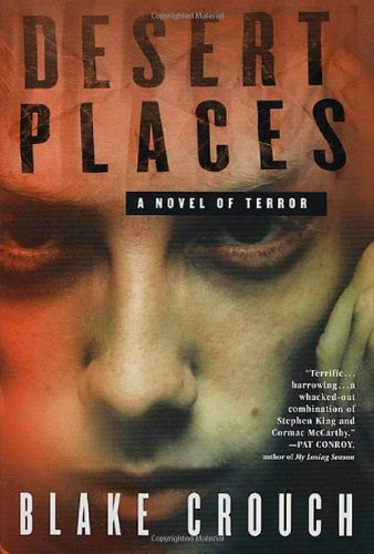 Desert Places : A Novel of Terror - SIGNED: Crouch, Blake