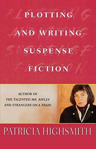 9780312286668: Plotting and Writing Suspense Fiction