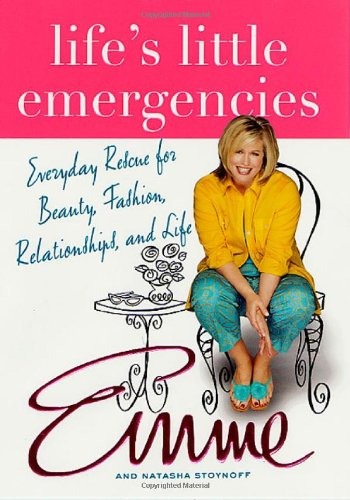 Life's Little Emergencies: Everyday Rescue for Beauty, Fashion, Relationships, and Life (0312286821) by Emme; Natasha Stoynoff