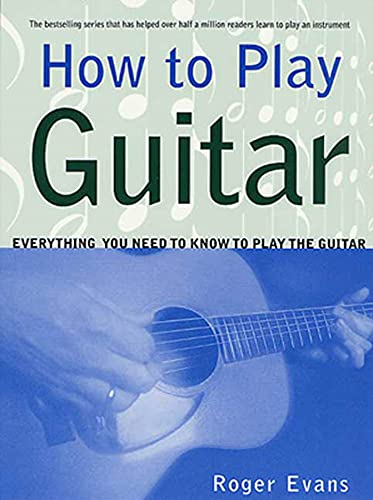 9780312287061: How to Play Guitar: Everything You Need to Know to Play the Guitar