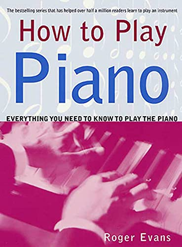 9780312287085: How to Play Piano: Everything You Need to Know to Play the Piano