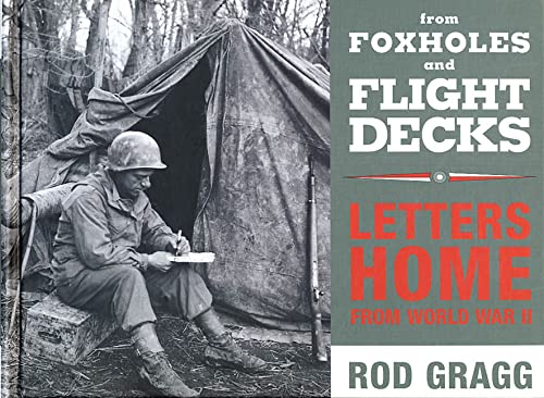 From Foxholes and Flight Decks: Letters Home: Gragg, Rod