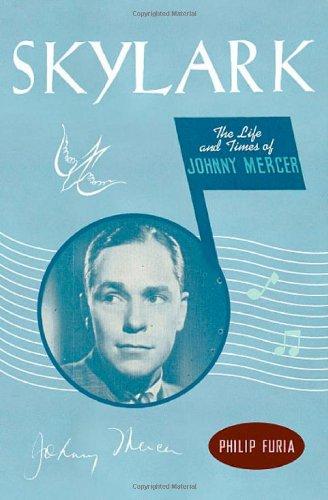 9780312287207: Skylark: The Life and Times of Johnny Mercer