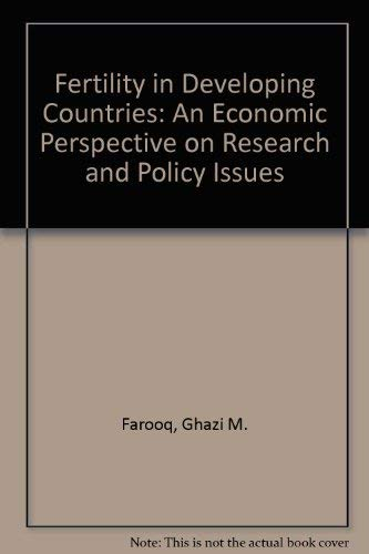 Fertility in Developing Countries: An Economic Perspective: Farooq, Ghazi M.