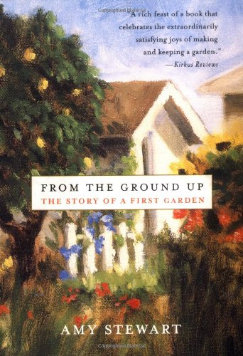 9780312287672: From the Ground Up: The Story of a First Garden