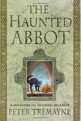 9780312287696: The Haunted Abbot: A Mystery of Ancient Ireland (Sister Fidelma)