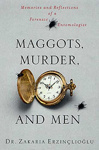 9780312287740: Maggots, Murder, and Men: Memories and Reflections of a Forensic Entomologist