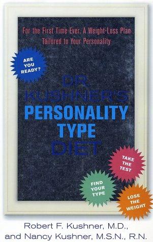 Dr. Kushner's Personality Type Diet: Kushner, Robert F.
