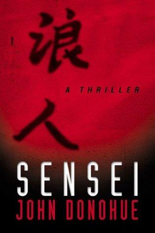 Sensei: A Thriller: John Donohue