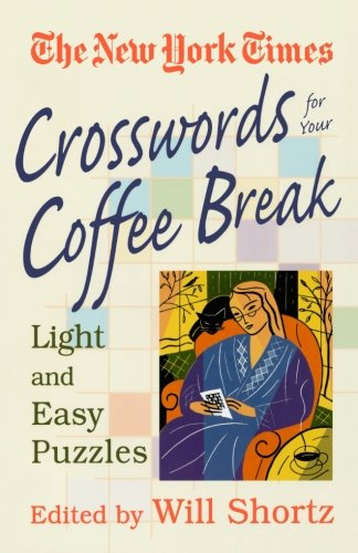 9780312288303: New York Times Crosswords for Your Coffee Break: Light and Easy Puzzles