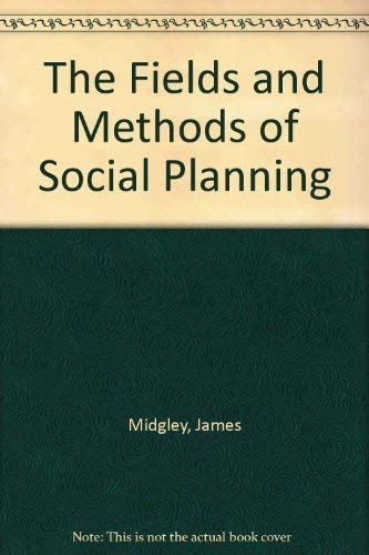 9780312288419: The Fields and Methods of Social Planning