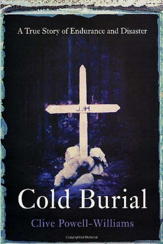 9780312288549: Cold Burial: A True Story of Endurance and Disaster