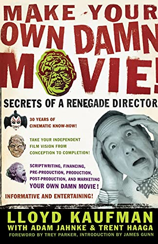 Make Your Own Damn Movie: Segrets of a Renegate Director