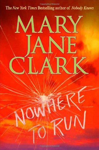 9780312288778: Nowhere to Run (Clark, Mary Jane)