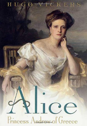 9780312288860: Alice: Princess Andrew of Greece