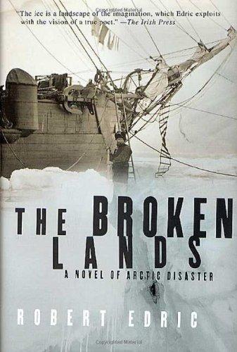 9780312288891: The Broken Lands: A Novel of Arctic Disaster