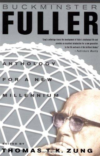 Buckminster Fuller: Anthology for the New Millennium: Thomas T.K. Zung;