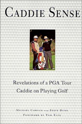 9780312288914: Caddie Sense: Revelations of a PGA Tour Caddie on Playing Golf
