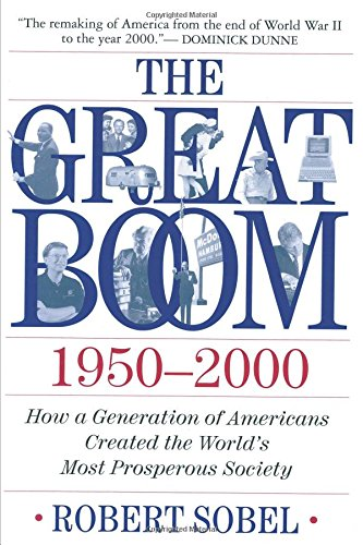 9780312288990: The Great Boom 1950-2000: How a Generation of Americans Created the World's Most Prosperous Society