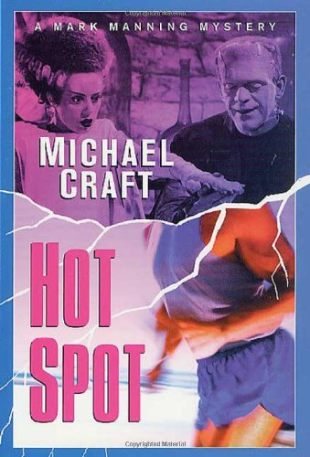 Hot Spot : A Mark Manning Mystery: Craft, Michael